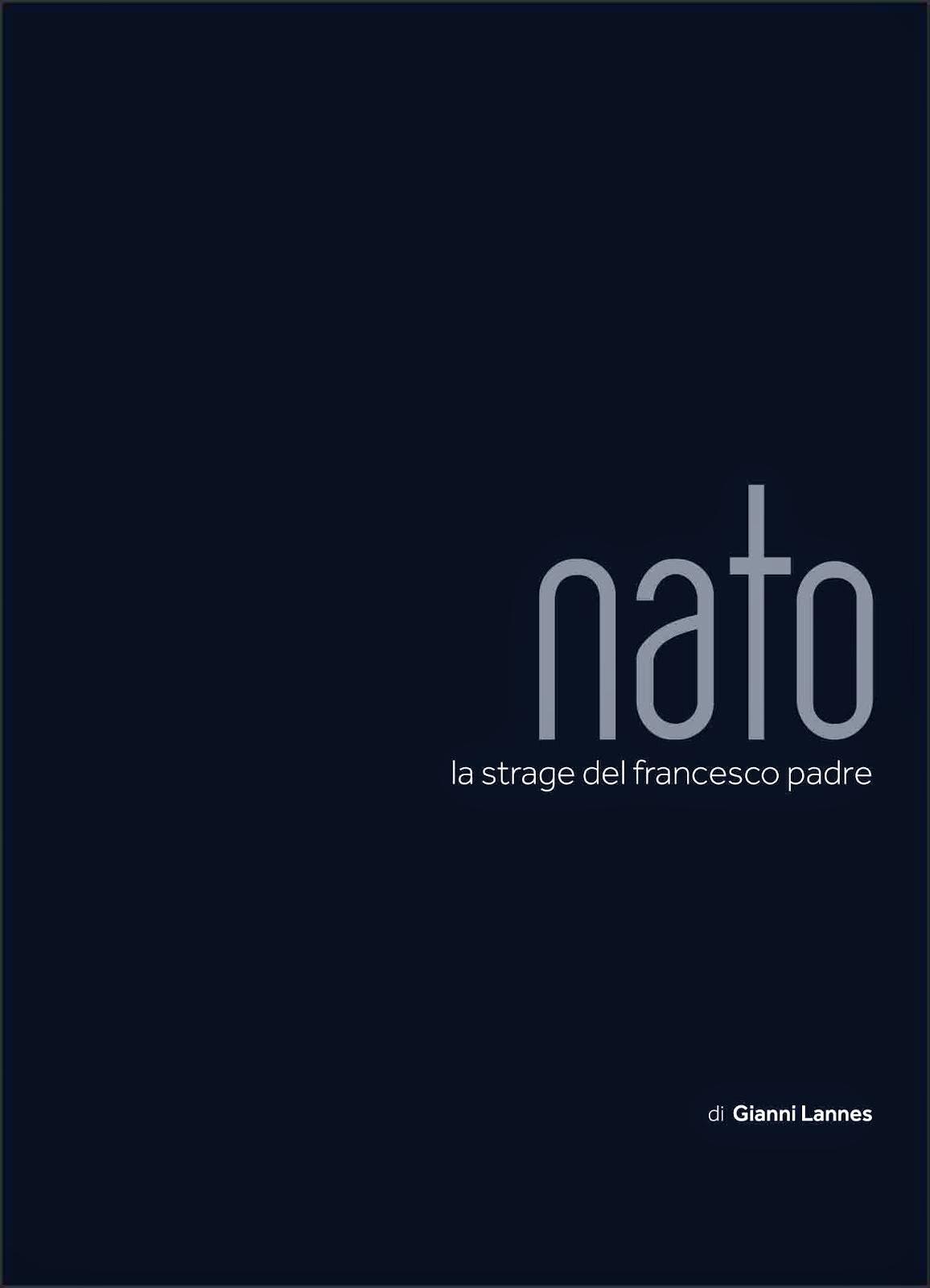 NATO. LA STRAGE DEL FRANCESCO PADRE