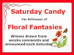 FloralFantasie´s Saturday Candy