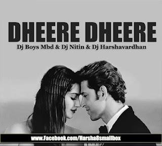 Dheere Dheere (Yo Yo Honey Singh) Dj Boys Mbd & Dj Nitin Harshavardhan