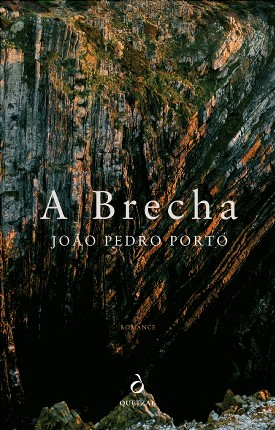 A Brecha, João Pedro Porto, Quetzal, 2017