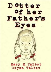 Dotter of Her Father's Eyes by Mary M Talbot and Bryan