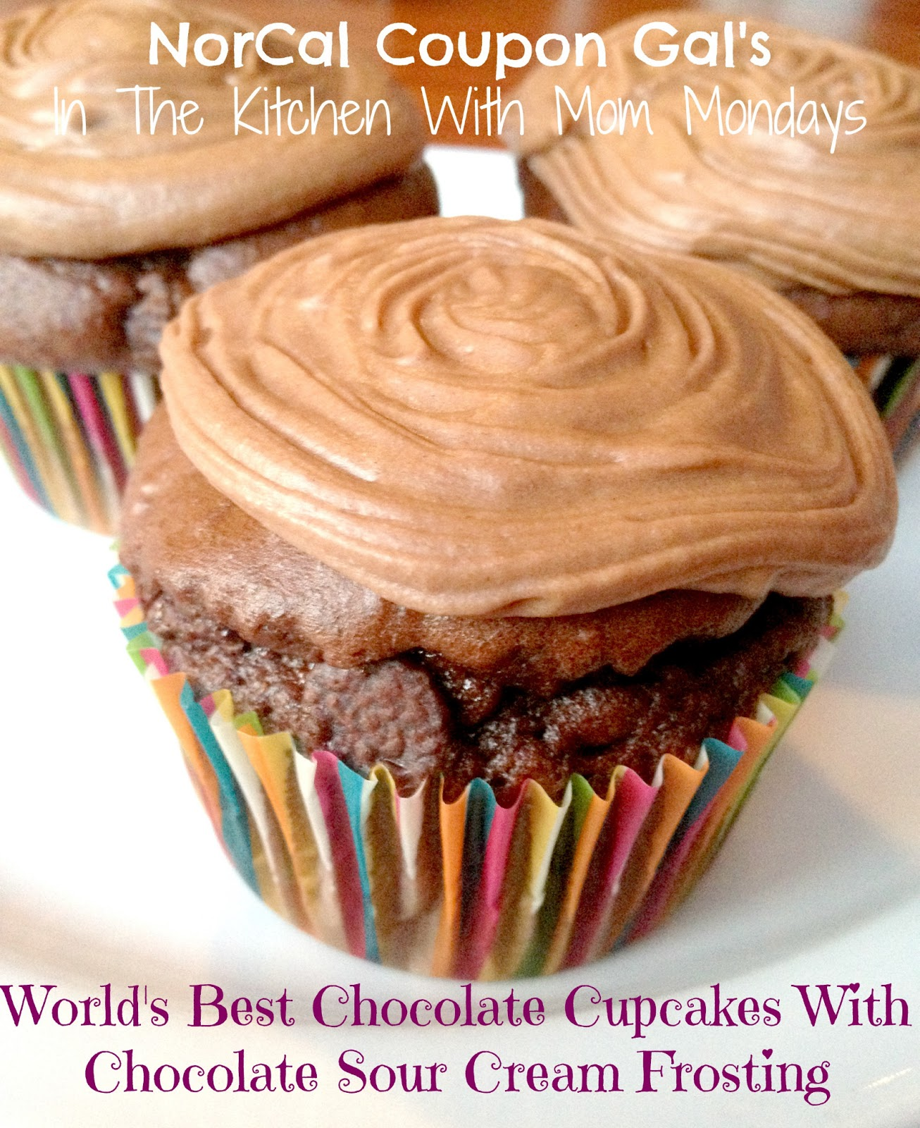 In The Kitchen With Mom Mondays: World&#8217;s best chocolate cupcakes with chocolate sour cream frosting