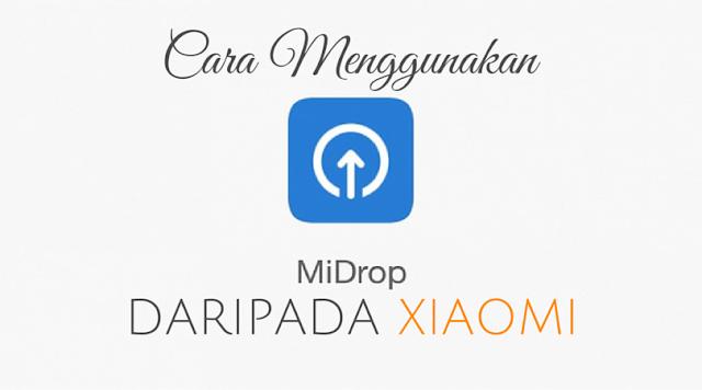 Cara Menggunakan Mi Drop - Feature terbaru daripada MIUI 7