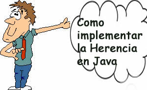 Como implementar la Herencia en Java