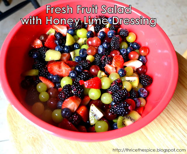 ThriceTheSpice: Fresh Fruit Salad with Honey Lime Dressing