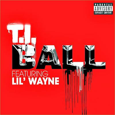 T.I. - Ball (feat. Lil Wayne) Lyrics