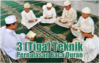 3 (Tiga) Teknik Pernafasan Baca Quran