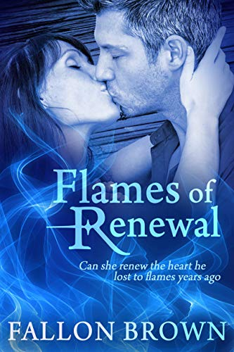 Flames of Renewal by Fallon Brown