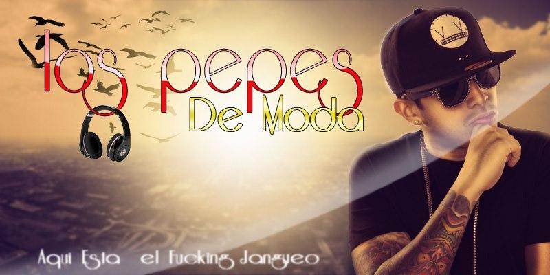 Los Pepes(De MoDaa..!!)