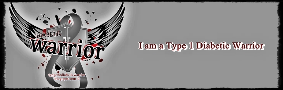I am a Type 1 Diabetic Warrior - Diabetes Blog
