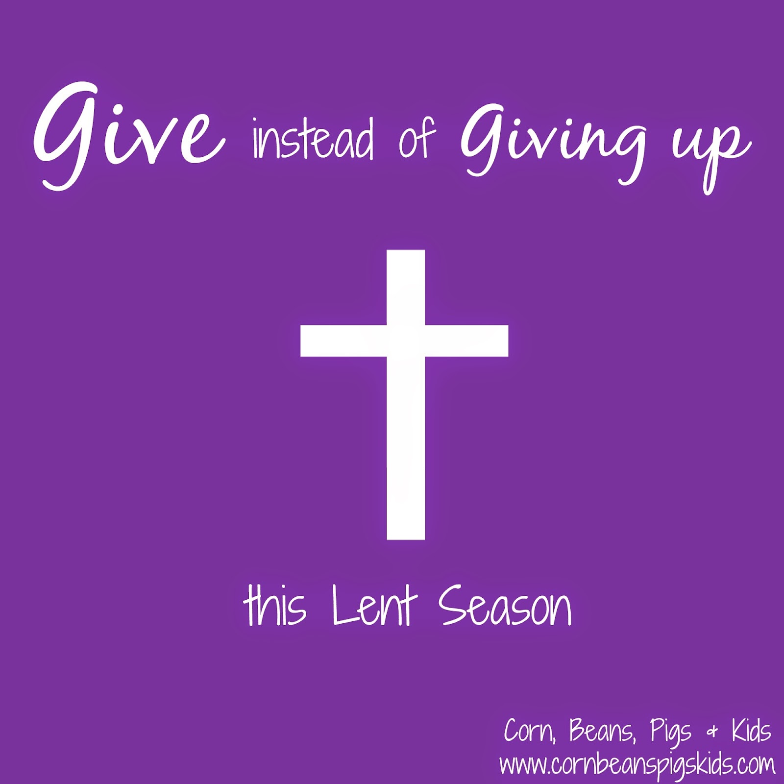 Corn, Beans, Pigs and Kids: Give instead of Giving Up this Lent