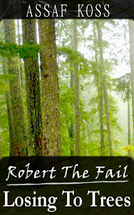 Robert The Fail, Losing To Trees.