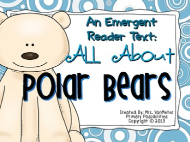 http://www.teacherspayteachers.com/Product/Polar-Bears-Emergent-Reader-Text-1029680