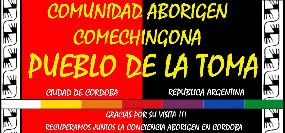 PUEBLO DE LA TOMA Comunidad Aborigen Comechingona