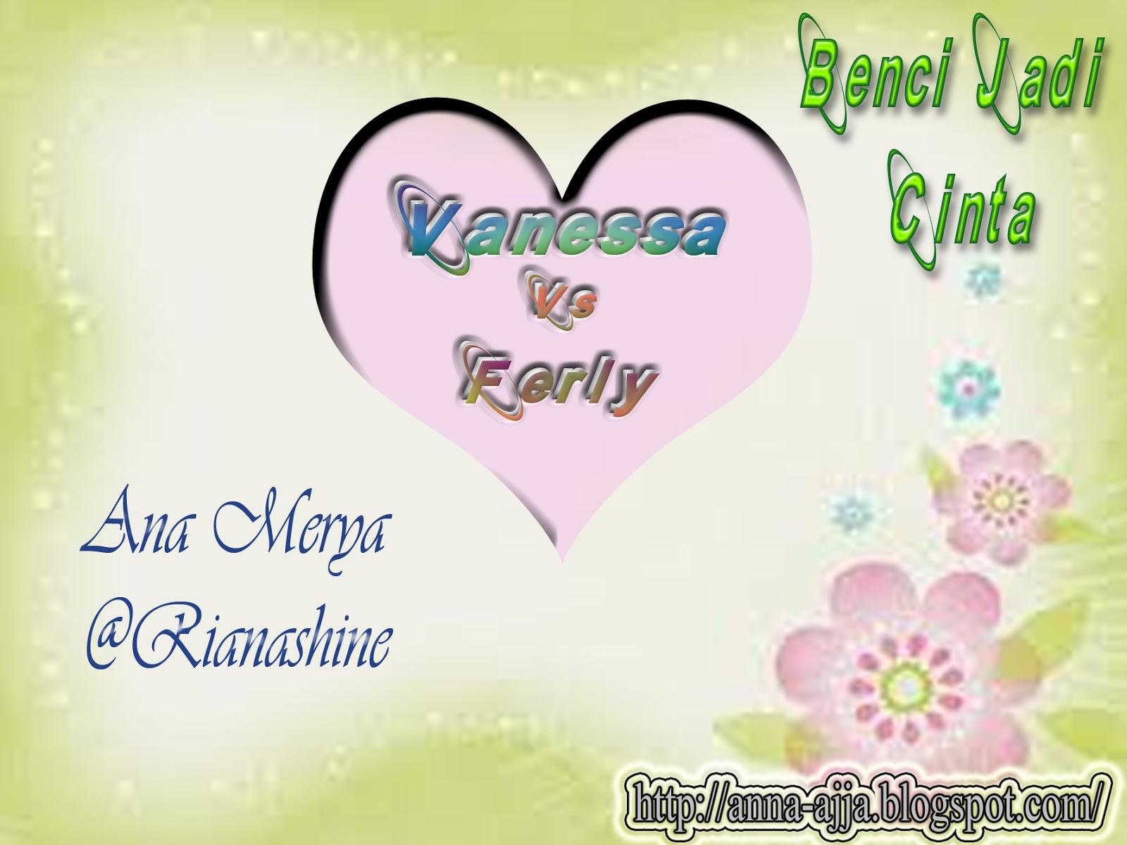 Beranda > Cerpen benci jadi cinta Vanessa Vs ferly ~ 06
