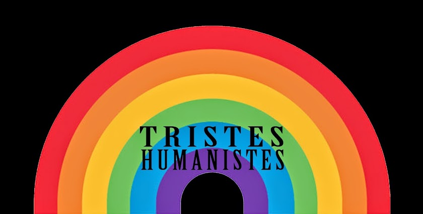 Tristes Humanistes