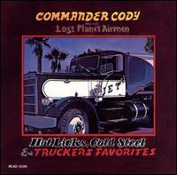 Commander Cody: Hot Licks, Cold Steel & Truckers Favorites (1972)