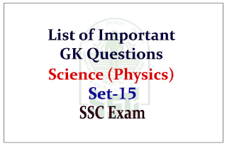 List of Important GK Questions from Science (Physics) for SSC CGL Exam
