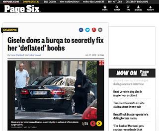 O traje, símbolo da opressão feminina nas culturas muçulmanas, é proibido na França desde 2010. Daí vem a bonita da Gisele e faz uma palhaçada dessas: se esconde debaixo do pano preto, tão duramente criticado, com medo da admitir publicamente a realização de uma plástica.