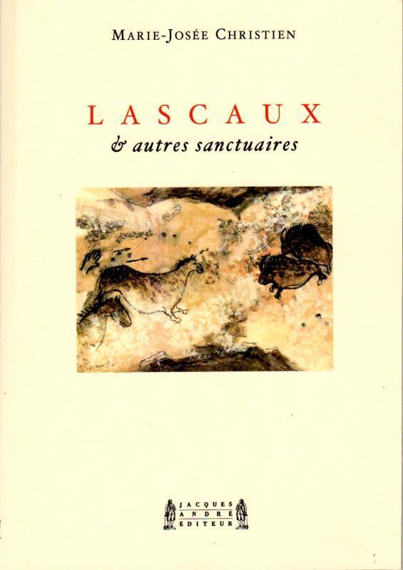 Lascaux et autres sanctuaires