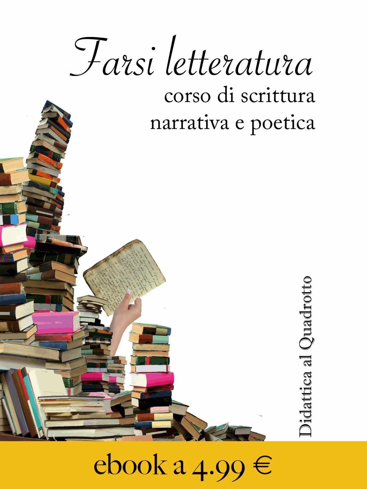 http://www.libreriauniversitaria.it/farsi-letteratura-corso-scrittura-narrativa/libro/9788890712722?a=465121