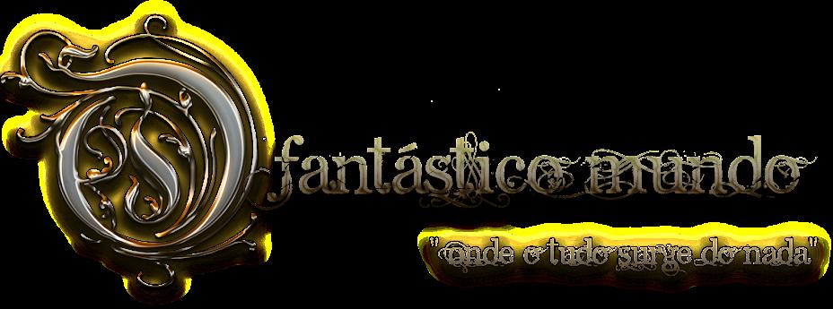 O fantástico mundo