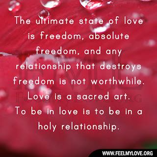 The ultimate state of love is freedom