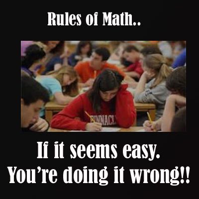 Funny Quotes Rules of Math If it seems easy