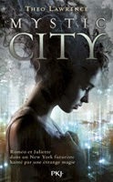 http://loisirsdesimi.blogspot.fr/2013/12/mystic-city-tome-1-theo-lawrence.html