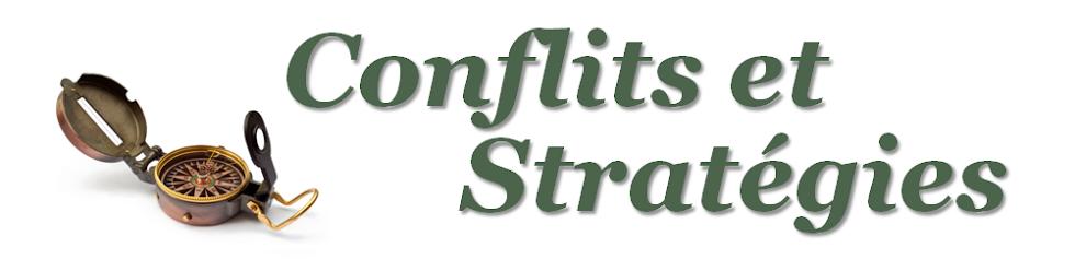 CONFLITS & STRATÉGIES