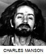 MOST INFAMOUS CRIME - CHARLES MANSON