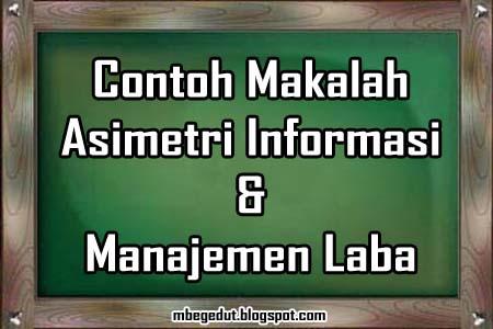 contoh makalah, makalah manajemen, manajemen laba, asimetri, keagenan
