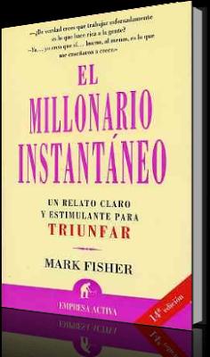 EL MILLONARIO INSTANTANEO (Mark Fisher) [Poderoso Conocimiento]