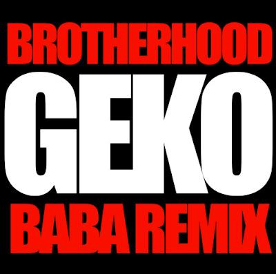 BROTHERHOOD Featuring  GEKO - BABA REMIX