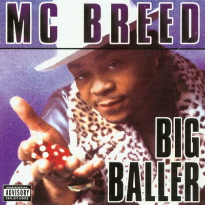 MC Breed – Big Baller (CD) (1995) (FLAC + 320 kbps)