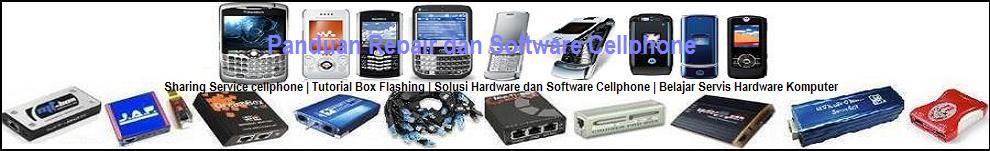 Panduan Repair dan Software Cellphone