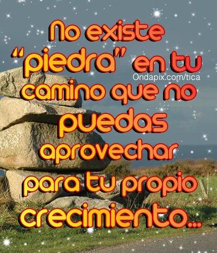 No existe piedra en tu camino que no puedas aprovechar para tu propio crecimiento
