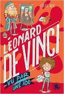 LEONARDO - LEONARD DE VINCI VU PAR UNE ADO
