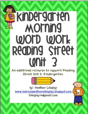 http://www.teacherspayteachers.com/Product/Kindergarten-Morning-Word-Work-Reading-Street-Unit-3-1318600