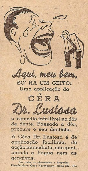 Propaganda da Cêra do Dr. Lustosa nos anos 20. O produto aliviava dores e incômodos da dor nos dentes.