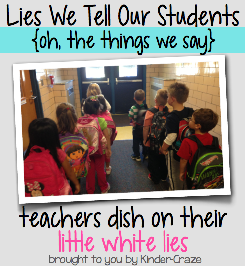 little white lies teachers use in the classroom