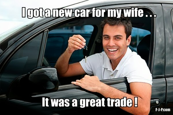 Wife New Car Trade Funny Joke Pictures