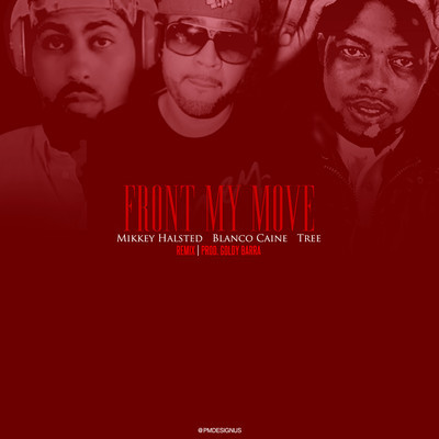 Blanco Caine - Front My Move ft. Tree x Mikkey Halsted