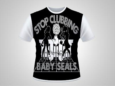 t shirt hell stop clumbing baby seals