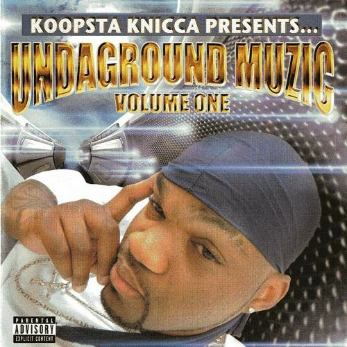 Koopsta Knicca - Undaground Muzic. Volume One