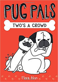 PUG PALS: TWO'S A CROWD
