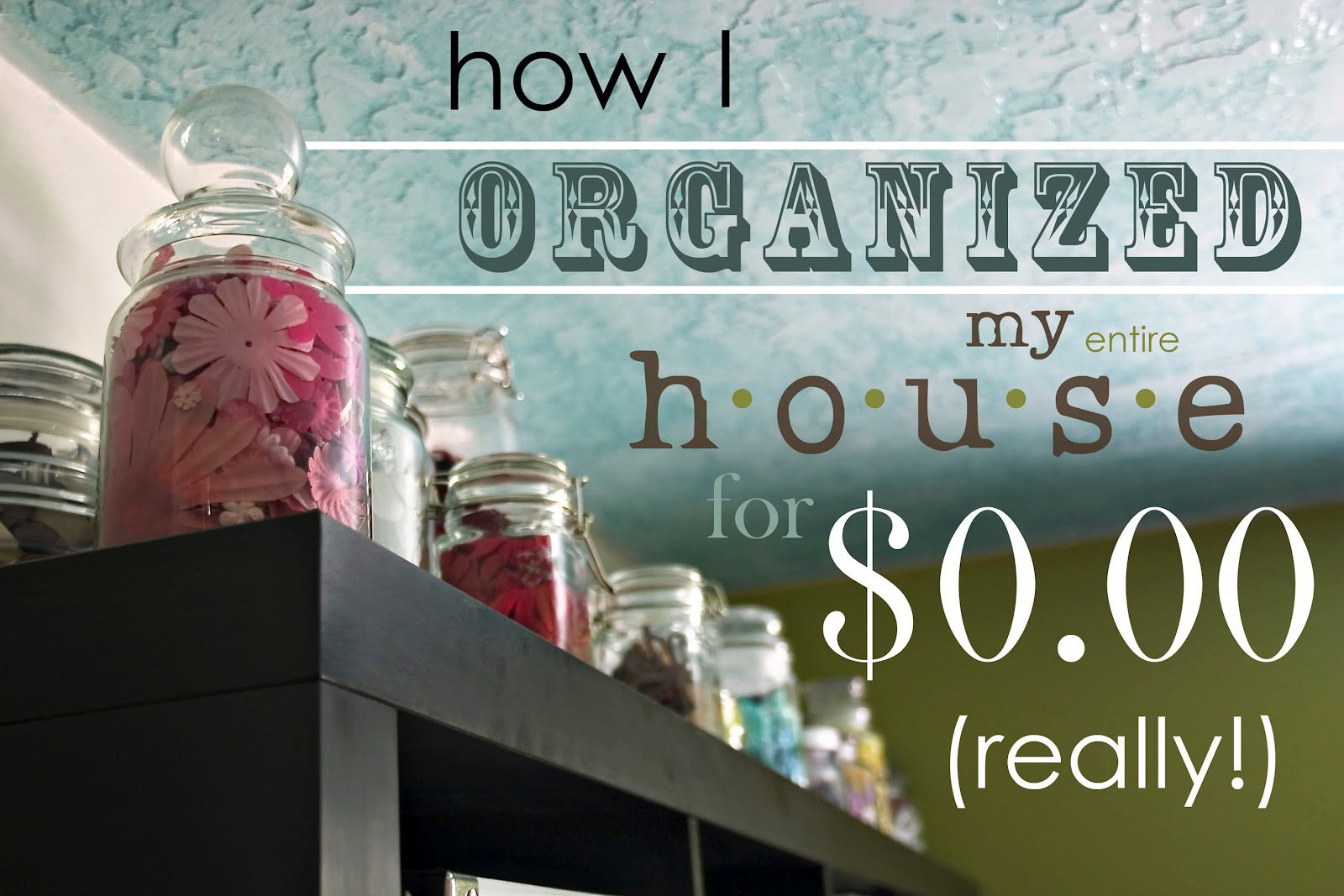 craftastical how i organized my entire house for zero