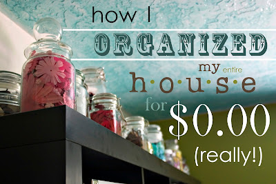 a blogger tells how she organized her house without spending any money