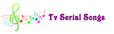 Tv Serial Songs