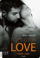http://www.amazon.de/Fighting-Love-Gina-L-Maxwell-ebook/dp/B00O4JCPYW/ref=pd_sim_351_1?ie=UTF8&refRID=0ASJJ92M4JV8X8B26XZK